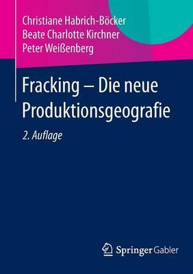 Fracking - Die Neue Produktionsgeografie (Paperback)