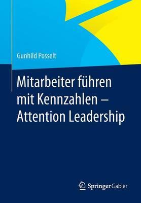Mitarbeiter Fuhren Mit Kennzahlen - Attention Leadership (Paperback)