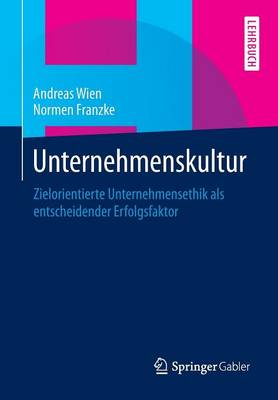 Unternehmenskultur: Zielorientierte Unternehmensethik ALS Entscheidender Erfolgsfaktor (Paperback)