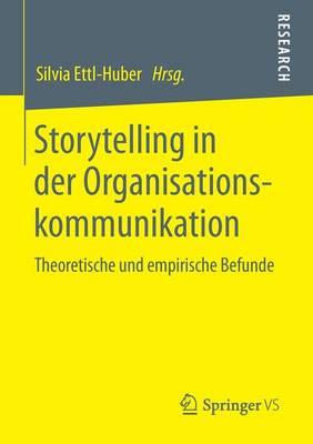Storytelling in Der Organisationskommunikation: Theoretische Und Empirische Befunde (Paperback)