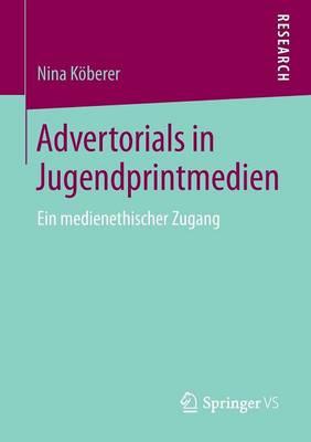 Advertorials in Jugendprintmedien: Ein Medienethischer Zugang (Paperback)
