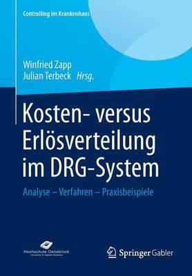 Kosten- Versus Erl�sverteilung Im Drg-System: Analyse - Verfahren - Praxisbeispiele - Controlling Im Krankenhaus (Paperback)