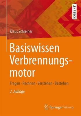Basiswissen Verbrennungsmotor: Fragen - Rechnen - Verstehen - Bestehen (Paperback)