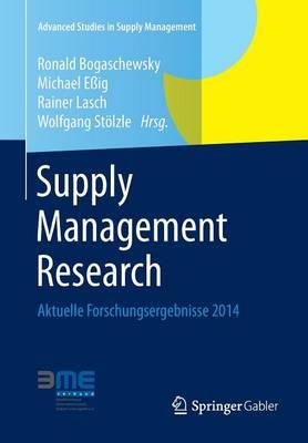 Supply Management Research: Aktuelle Forschungsergebnisse 2014 - Advanced Studies in Supply Management (Paperback)