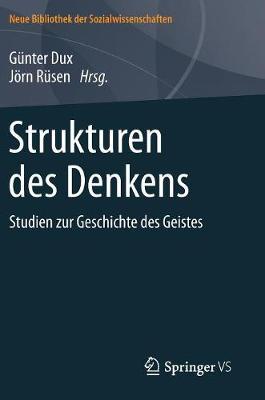 Strukturen Des Denkens: Studien Zur Geschichte Des Geistes - Neue Bibliothek Der Sozialwissenschaften (Hardback)