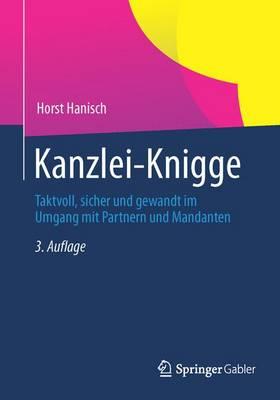 Kanzlei-Knigge: Taktvoll, Sicher Und Gewandt Im Umgang Mit Partnern Und Mandanten (Paperback)