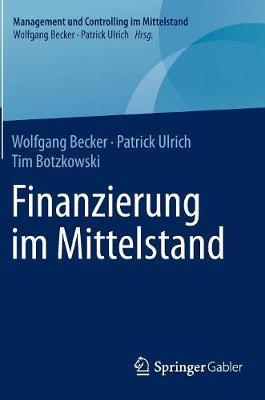Finanzierung Im Mittelstand - Management Und Controlling Im Mittelstand (Hardback)