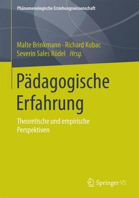 P dagogische Erfahrung: Theoretische Und Empirische Perspektiven - Phanomenologische Erziehungswissenschaft 1 (Paperback)