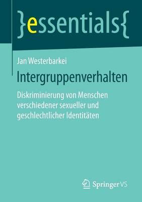 Intergruppenverhalten: Diskriminierung Von Menschen Verschiedener Sexueller Und Geschlechtlicher Identit ten - Essentials (Paperback)