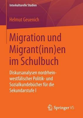 Migration Und Migrant(inn)En Im Schulbuch: Diskursanalysen Nordrhein-Westflischer Politik- Und Sozialkundebcher Fr Die Sekundarstufe I - Interkulturelle Studien (Paperback)