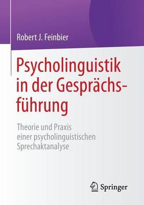 Psycholinguistik in Der Gespr�chsf�hrung: Theorie Und Praxis Einer Psycholinguistischen Sprechaktanalyse (Paperback)
