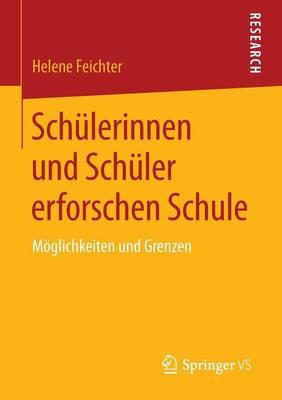 Sch�lerinnen Und Sch�ler Erforschen Schule: M�glichkeiten Und Grenzen (Paperback)