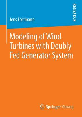 Modeling of Wind Turbines with Doubly Fed Generator System (Paperback)