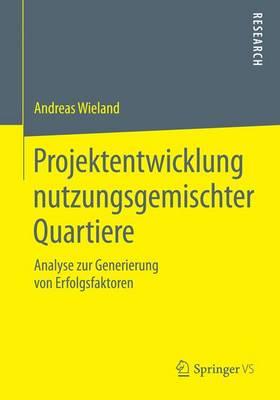 Projektentwicklung Nutzungsgemischter Quartiere: Analyse Zur Generierung Von Erfolgsfaktoren (Paperback)