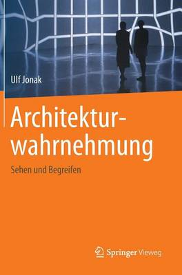 Architekturwahrnehmung: Sehen Und Begreifen (Hardback)