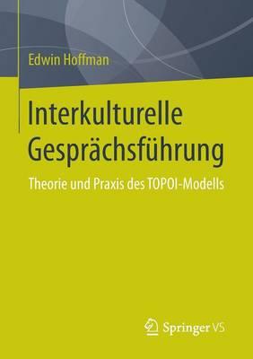 Interkulturelle Gespr chsf hrung: Theorie Und Praxis Des Topoi-Modells (Paperback)