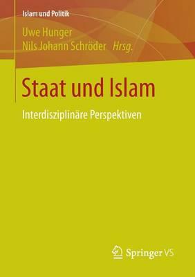 Staat Und Islam: Interdisziplin re Perspektiven - Islam Und Politik (Paperback)