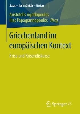 Griechenland im Europaischen Kontext: Krise und Krisendiskurse - Staat - Souveranitat - Nation (Paperback)