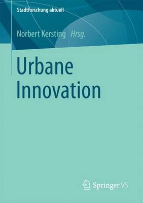 Urbane Innovation - Stadtforschung Aktuell (Paperback)