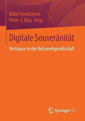 Digitale Souver nit t: Vertrauen in Der Netzwerkgesellschaft (Paperback)