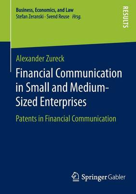 Financial Communication in Small and Medium-Sized Enterprises: Patents in Financial Communication - Business, Economics, and Law (Paperback)