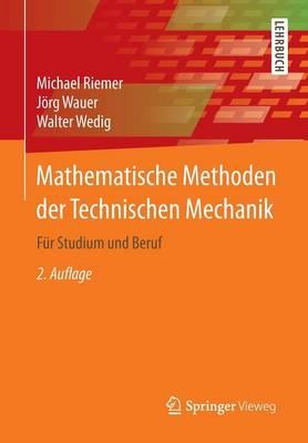 Mathematische Methoden Der Technischen Mechanik: F�r Studium Und Beruf (Paperback)