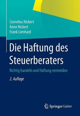 Die Haftung Des Steuerberaters: Richtig Handeln Und Haftung Vermeiden (Paperback)