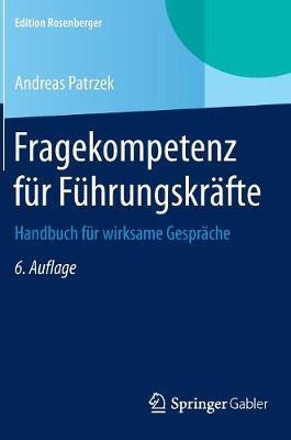 Fragekompetenz Fur Fuhrungskrafte: Handbuch Fur Wirksame Gesprache - Edition Rosenberger (Hardback)