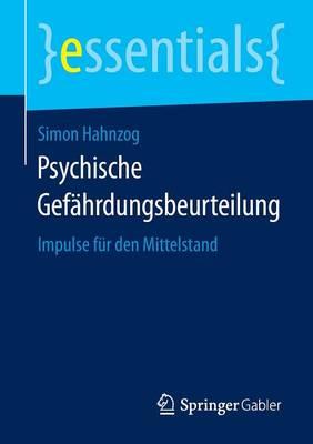 Psychische Gef hrdungsbeurteilung: Impulse F r Den Mittelstand - Essentials (Paperback)