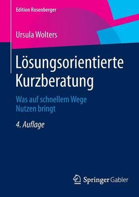 L�sungsorientierte Kurzberatung: Was Auf Schnellem Wege Nutzen Bringt - Edition Rosenberger (Paperback)