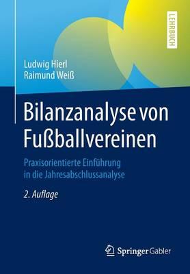 Bilanzanalyse Von Fussballvereinen: Praxisorientierte Einfuhrung in Die Jahresabschlussanalyse (Paperback)