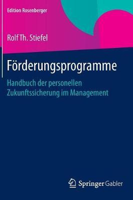 Forderungsprogramme: Handbuch Der Personellen Zukunftssicherung Im Management - Edition Rosenberger (Hardback)