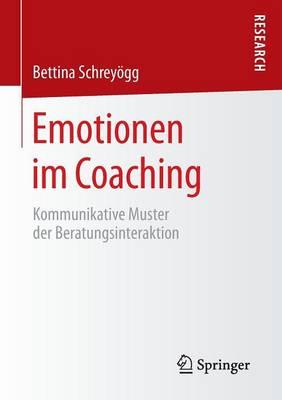 Emotionen Im Coaching: Kommunikative Muster Der Beratungsinteraktion (Paperback)