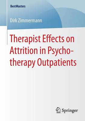 Therapist Effects on Attrition in Psychotherapy Outpatients - BestMasters (Paperback)