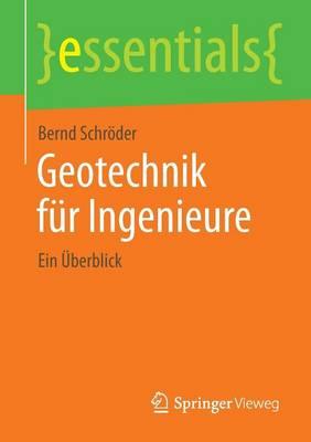Geotechnik F r Ingenieure: Ein  berblick - Essentials (Paperback)
