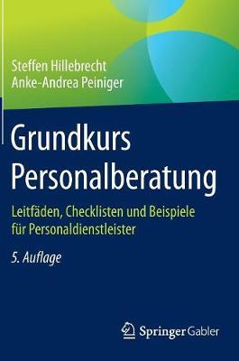 Grundkurs Personalberatung: Leitfaden, Checklisten Und Beispiele Fur Personaldienstleister (Hardback)