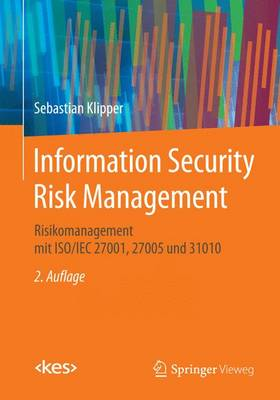 Information Security Risk Management: Risikomanagement Mit Iso/Iec 27001, 27005 Und 31010 - Edition (Paperback)
