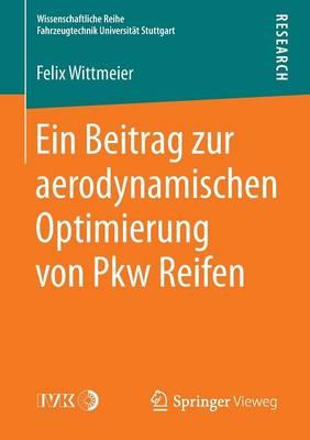 Ein Beitrag Zur Aerodynamischen Optimierung Von Pkw Reifen - Wissenschaftliche Reihe Fahrzeugtechnik Universitat Stuttgar (Paperback)