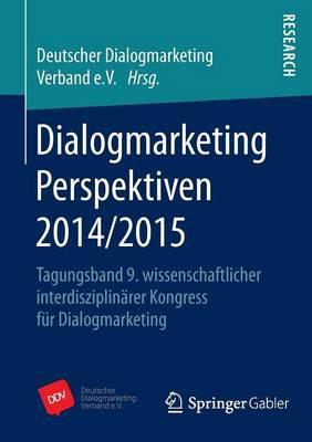 Dialogmarketing Perspektiven 2014/2015: Tagungsband 9. Wissenschaftlicher Interdisziplinarer Kongress Fur Dialogmarketing (Paperback)