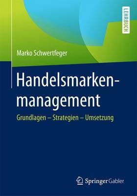 Handelsmarkenmanagement: Grundlagen - Strategien - Umsetzung (Paperback)