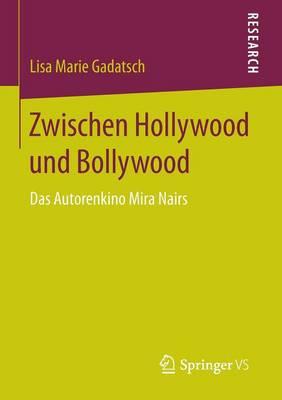 Zwischen Hollywood Und Bollywood: Das Autorenkino Mira Nairs (Paperback)