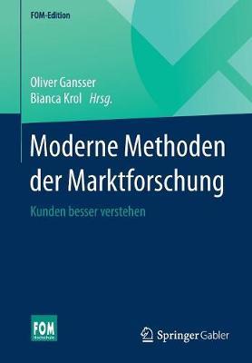 Moderne Methoden Der Marktforschung: Kunden Besser Verstehen - Fom-Edition (Paperback)