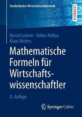 Mathematische Formeln F r Wirtschaftswissenschaftler - Studienbucher Wirtschaftsmathematik (Paperback)