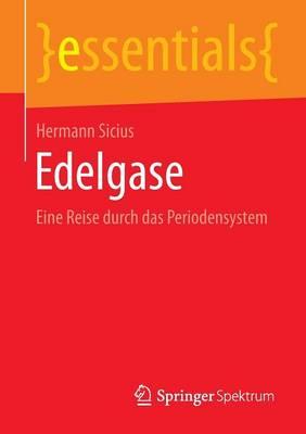 Edelgase: Eine Reise Durch Das Periodensystem - Essentials (Paperback)