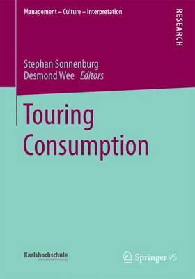 Touring Consumption - Management - Culture - Interpretation (Paperback)