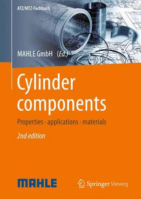 Cylinder Components 2016: Properties, Applications, Materials - ATZ/MTZ-Fachbuch (Hardback)