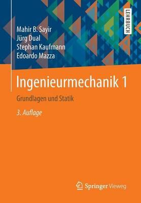 Ingenieurmechanik 1: Grundlagen Und Statik (Paperback)