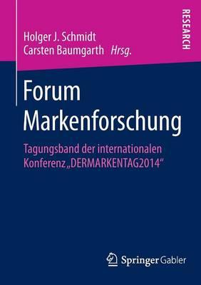 """Forum Markenforschung: Tagungsband Der Internationalen Konferenz """"dermarkentag2014"""" (Paperback)"""