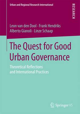 The Quest for Good Urban Governance: Theoretical Reflections and International Practices - Urban and Regional Research International (Paperback)