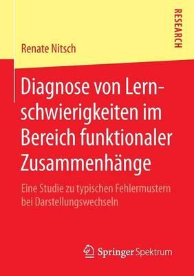 Diagnose Von Lernschwierigkeiten Im Bereich Funktionaler Zusammenh�nge: Eine Studie Zu Typischen Fehlermustern Bei Darstellungswechseln (Paperback)